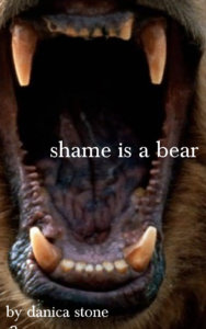 """[close-up photo of a bear's open mouth, from which come the lowercase words """"shame is a bear."""" Scroll down to download this as PDF or epub..]"""